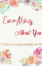 Everything About You by Calumtong