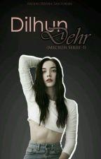 Dilhun, Dehr (Mecruh Serisi -1) by DilaraAylk