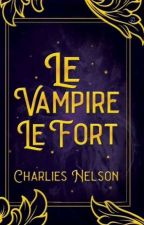 Le Vampire Le Fort [REVISI] by Charlies_N