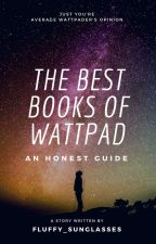 The Best Books of Wattpad by Fluffy_sunglasses