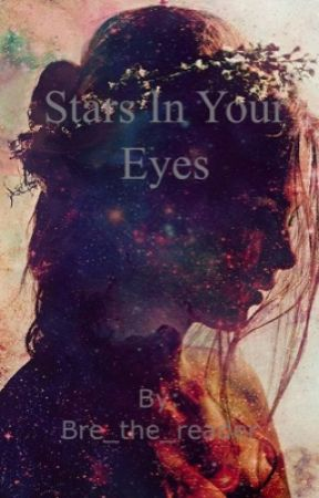 Stars In Your Eyes by Bre_the_reader