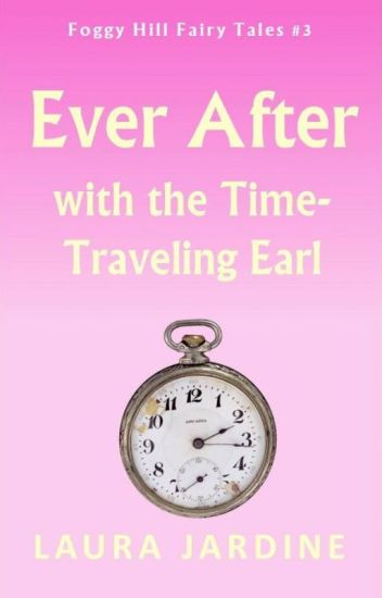 Ever After with the Time-Traveling Earl
