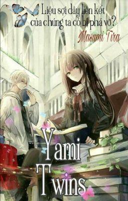 [ longfic ] Yami Twins