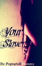 Your slave by PopTartsRYummy