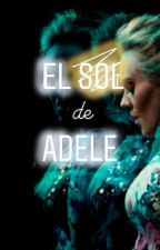 El Sol De Adele (segunda parte)  by LeBecquer
