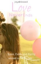 Love Never Ends [Watty Awards 2012] by joyablessed