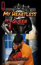 My Heartless Queen(Completed) by Abirsha