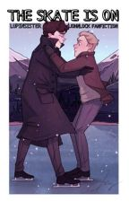The Skate Is On // Johnlock by LupinSister