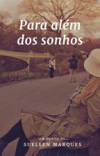 Para Além dos Sonhos by Suellenmarques97