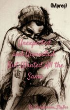 Unexpected and Unwanted, But Wanted All The Same (mpreg) by TomIinson_StyIes