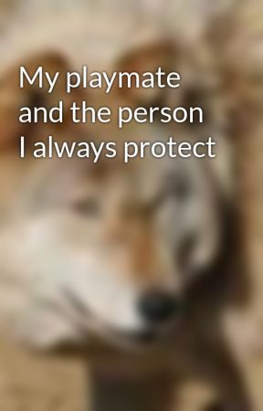 My playmate and the person I always protect by jakedaley1997