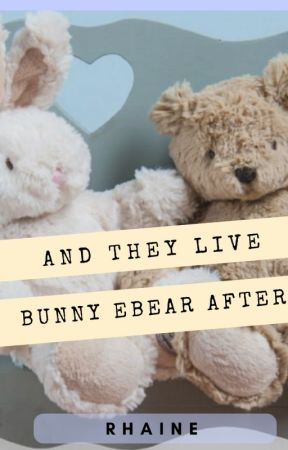 And They Live Bunny Ebear After by rhaine0017