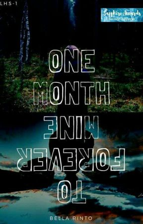 One Month to Forever Mine by bella27rinto