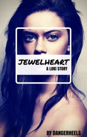 Jewelheart (Loki Fanfiction) by dangerheels