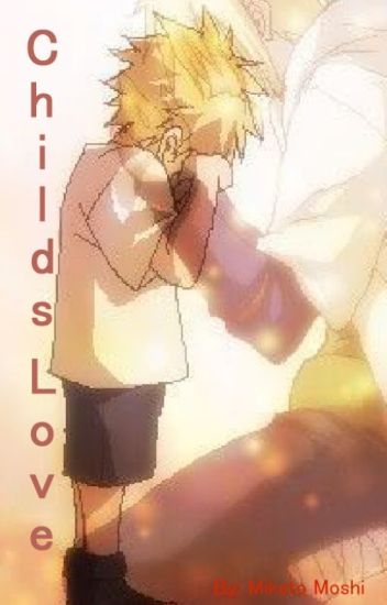 Childs Love ( Naruto x Reader)