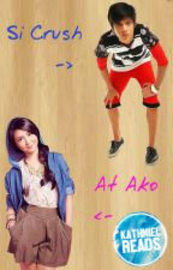Si Crush at Ako (One-shot) KathNiel