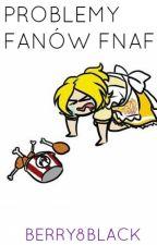 Problemy fanów FNAF by Shadow8Kitsune