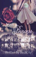 Just a Princess by DuskCity