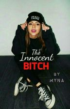 The Innocent Bitch by xxMYNAxx