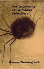 Petits Démons et Fantômes Familiers by Punxsutawneyphil