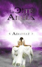 Adamat -1- La cité des anges by Elesya_Angel