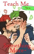 Teach Me Something More~ 💕Septiplier💕 (Maybe Continuing?) by GillyaFoxilairous
