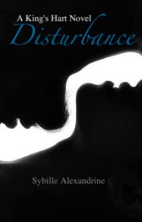 Disturbance: A King's Hart Novel Book 2 (BWWM) by SybilleAlexandrine