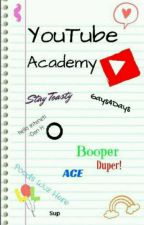 YouTube Academy -A YouTuber Highschool AU- ON HOLD by SeptiPhanIplierAway