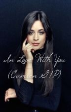 In Love With You (Camren G!P)  by DaddyEstrabao