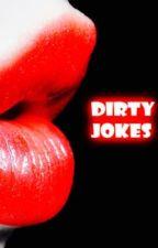 Dirty Jokes by riot5sos