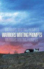 Warriors: Writing Prompts by SerenadingBlackbirds