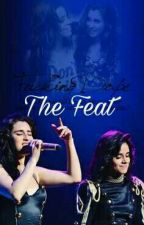 The Feat - Camren/You #Wattys2017 by HeartsToCamila