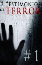 3 Testimonios de Terror #1 by santiagocarletto