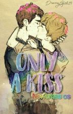 Only a kiss||Newtmas OS by DrarryGirl14