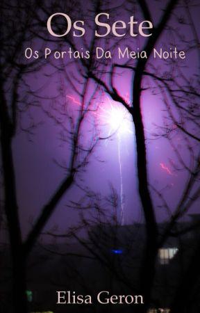 Os Sete - Os Portais da Meia Noite by ElisaGeron
