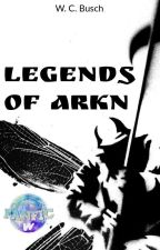 Legends of Arkn by WCBusch