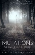 MUTATIONS - Tome 1 by Pandemonium1306