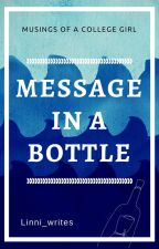 Message in a Bottle - Musings of a College Girl by Hanni_Ducille