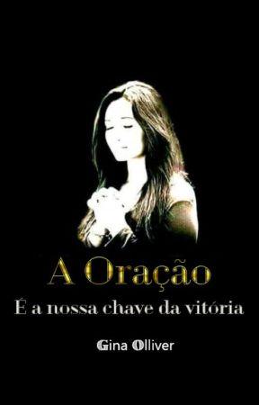 A Oração é a Nossa Chave da Vitória by ReginaClia903