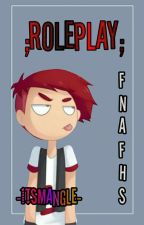 Roleplay FNAFHS ~University~ by f-frio