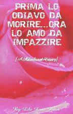 PRIMA LO ODIAVO DA MORIRE...ORA LO AMO DA IMPAZZIRE -A BLACKINNON STORY- by Luna_Narcissa_Malfoy