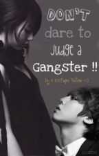 Don't Dare to JUDGE a GANGSTER! [SLOW UPDATE] by xXpaPs