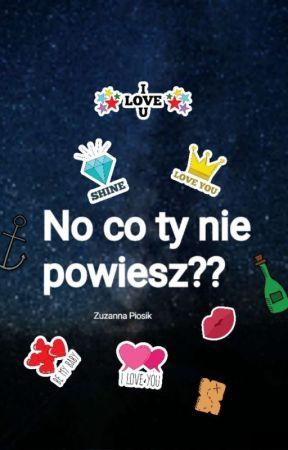 ,, NO CO TY NIE POWIESZ '' by Fruit_Lips