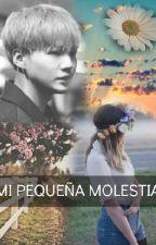 Mi Pequeña Molestia -Min YoonGi & Tú- by BangtanPum