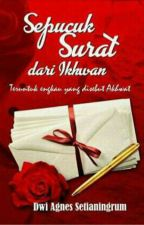 Sepucuk Surat dari Ikhwan (Sudah Terbit) by DwiAgnesSetianingrum