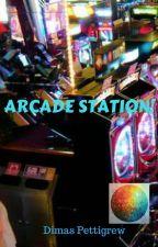 Arcade Station by DimasPettigrew