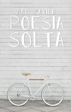 Poesia Solta by arinmyhead