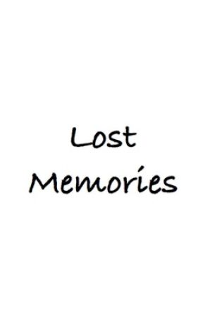 Lost Memories by SprouseCole-zeta