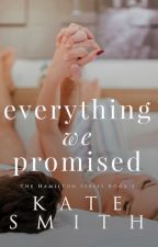 Everything we Promised (Previously Promising infinity) by Kates567