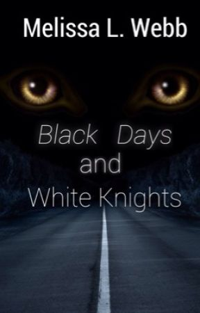 Black Days and White Knights by melissalwebb